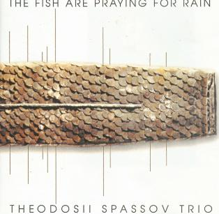 Theodosii Spassov - The Fish Are Praying For Rain